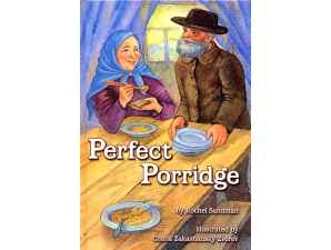 Perfect Porridge, A Story About Kindness