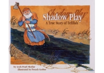 Shadow Play, A True Story About Teffilah